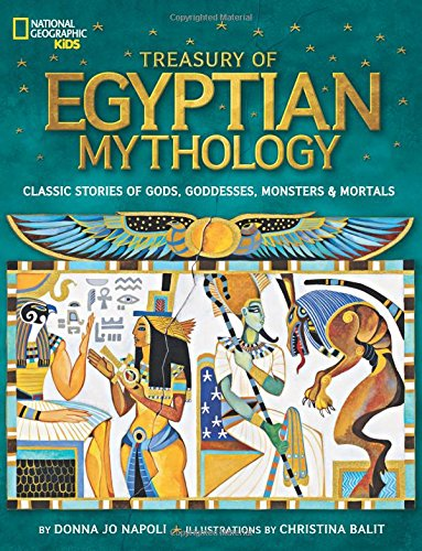 Treasury of Egyptian Mythology: Classic Stories of Gods, Goddesses, Monsters & Mortals (Mythology)