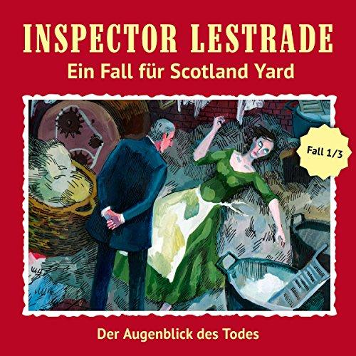 Der Augenblick des Todes: Inspector Lestrade - Ein Fall für Scotland Yard 1 -