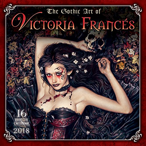 The Gothic Art of Victoria Francés 2018 Calendar