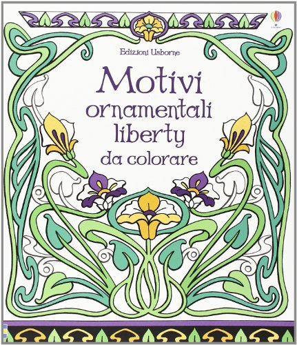 Motivi ornamentali. Liberty da colorare. Ediz. illustrata