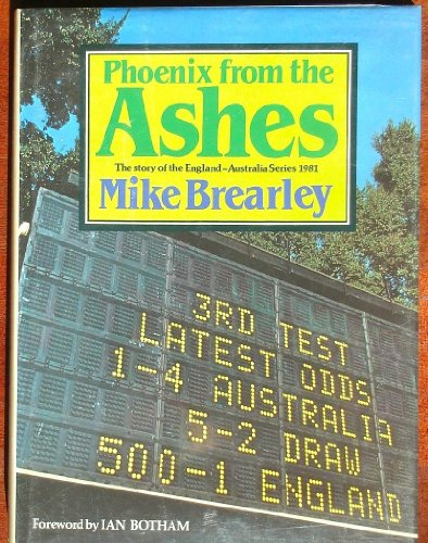 Phoenix from the Ashes: Story of the England-Australia Series, 1981 por Mike Brearley