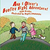 Ava & Oliver's Bonfire Night Adventure: Volume 1 (Ava & Oliver Adventure Series)