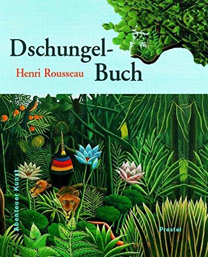 Henri Rousseaus Dschungelbuch (Abenteuer Kunst /Adventures in Art)