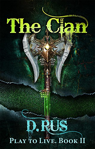 The Clan: Play to Live. A LitRPG Series (Book 2) (English Edition) par D. Rus