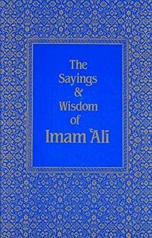 The Sayings & Wisdom of Imam `Ali by [Haeri, Shaykh Fadhlalla]