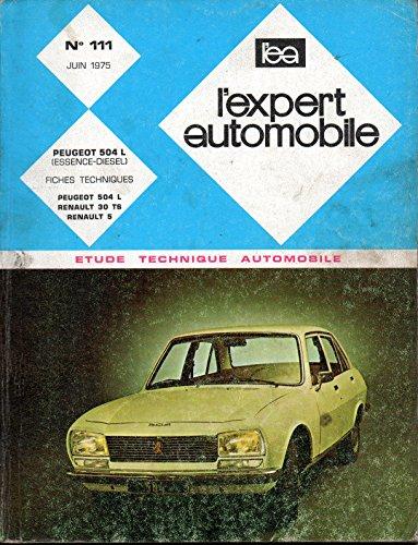 REVUE TECHNIQUE L'EXPERT AUTOMOBILE N° 111 PEUGEOT 504 L ESSENCE ET DIESEL par L'EXPERT AUTOMOBILE