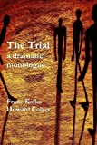 The Trial a dramatic monologue