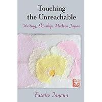 Touching the Unreachable: Writing, Skinship, Modern Japan