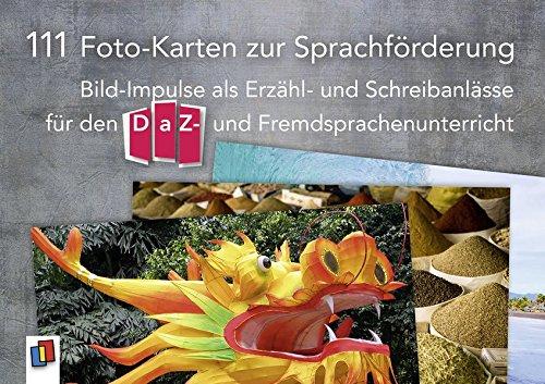 111 Foto-Karten zur Sprachförderung: Bild-Impulse als Erzähl- und Schreibanlässe für den DaZ- und Fremdsprachenunterricht