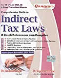 Comprehensive Guide to Indirect Tax Laws - A Quick Referencer Cum Compiler for CA Final May 2017 Exam