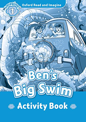 Oxford Read And Imagine 1. Bens Big Swim. Activity Book (Oxford Read & Imagine) - 9780194722438