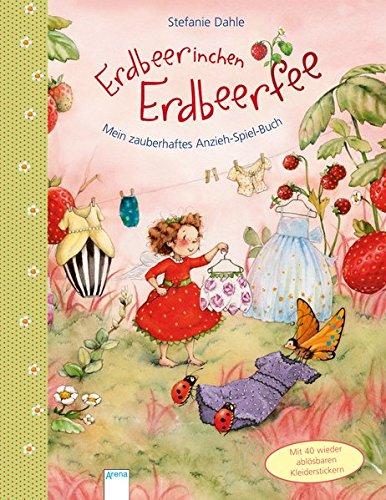 Erdbeerinchen Erdbeerfee. Mein zauberhaftes Anzieh-Spiel-Buch - Mädchen 3-jähriges Geschenke