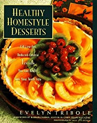 Healthy Homestyle Desserts: 150 Fabulous Treats With a Fraction of the Fat and Calories