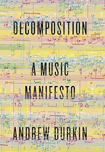 Decomposition: A Music Manifesto por Andrew Durkin