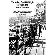 Victorian Scarborough through the Magic Lantern