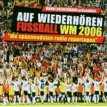 Auf Wiederhören Fussball Wm 06