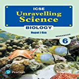 Unravelling Science- Biology Workbook by Pearson for ICSE class 6