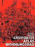 Grundrissatlas Wohnungsbau: Vierte, überarbeitete und erweiterte Auflage (2011-06-07)