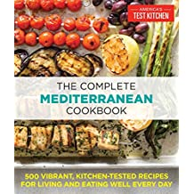 Complete Mediterranean Diet Cookbook: 500 Vibrant, Kitchen-Tested Recipes for Living and Eating Well Every Day