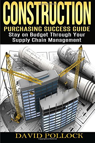 construction-purchasing-success-guide-stay-on-budget-through-your-supply-chain-management