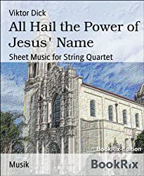 All Hail the Power of Jesus' Name: Sheet Music for String Quartet (English Edition)