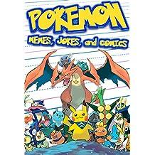 Pokemon: Memes, Jokes, and Comics (An Unofficial Pokemon Book) (English Edition)