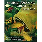 The Most Amazing Creature in the Sea