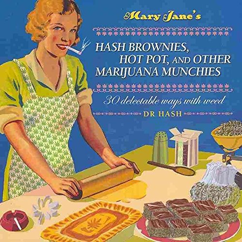 [(Mary Jane's Hash Brownies, Hot Pot and Other Marijuana Munchies : 30 Delectable Ways with Weed)] [By (author) Dr. Hash] published on (April, 2010)