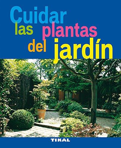 Cuidar las plantas del jardín por Pierre Pascale; Balbás Torrente, María Luisa Aversenq