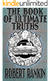 The Book of Ultimate Truths (The Cornelius Murphy Trilogy 1)