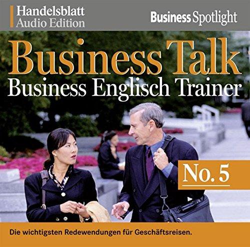 Business Talk Englisch Trainer No.5: Die wichtigsten Redewendungen für Geschäftsreisen