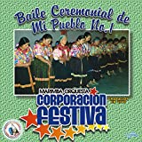 Baile Ceremonial de Mi Pueblo # 1: La Chirimia / Las Comadres / La Caida del Sol / Palomita Blanca / Bellas Quetzaltecas / Hermosura / El Copal / Señor Sepultado / El Monito... (En Vivo)