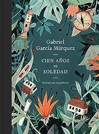 Cien años de soledad : Ed. Conmemorativa Ilustrada 50 Aniversario par Gabriel García Márquez