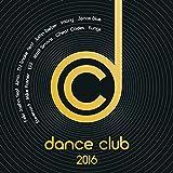 Dance Club 2016 [Explicit]