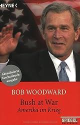 Bush at War: Amerika im Krieg
