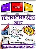 Scarica Libro Tecniche seo 2017 La rinascita della Seo 2 0 (PDF,EPUB,MOBI) Online Italiano Gratis