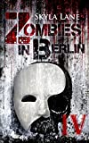 Zombies in Berlin: Band 4