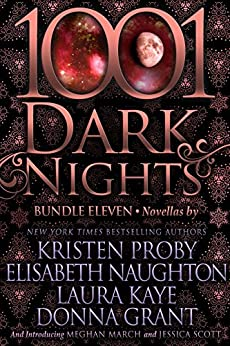 1001 Dark Nights: Bundle Eleven by [Proby, Kristen, Naughton, Elisabeth, Kaye, Laura, Grant, Donna, March, Meghan, Scott, Jessica ]