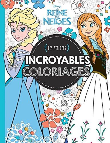 Reine des Neiges, Incroyables Coloriages, ATELIERS DISNEY