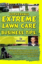 GopherHaul Extreme Lawn Care Business Tips. (English Edition)