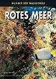 Rotes Meer: Wunder der Wasserwelt (PiBoox Maris) - Andrea Ghisotti