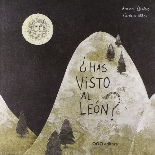 ¿Has visto al león? (colección O) por Armando Quintero Laplume