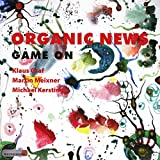 Songtexte von Organic News - Game On