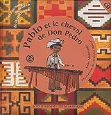 Pablo et le cheval de Don Pedro (un conte pour découvrir le marimba) +CD