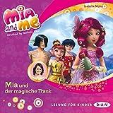 Mia und der magische Trank (Mia and me 25)
