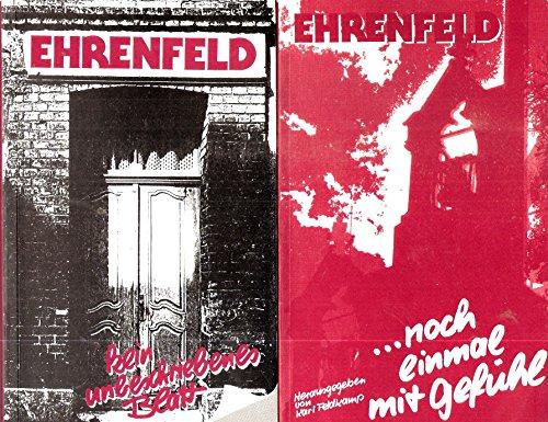 Ehrenfeld - kein unbeschriebenes Blatt: Ehrenfeld - noch einmal mit Gefühl; Anthologien (2 Bände 1988)