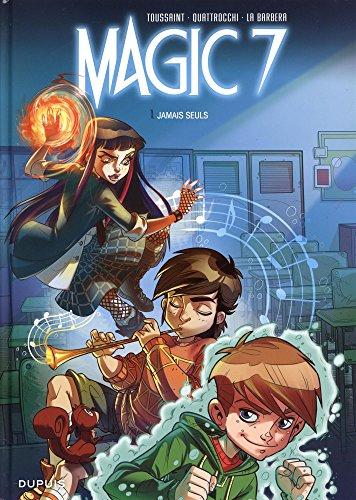 Magic 7 (1) : Jamais seuls