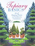 Topiary Basics: The Art of Shaping Plants in Gardens and Containers