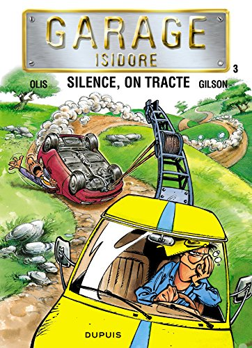 Garage Isidore - tome 3 - SILENCE,ON TRACTE par Gilson