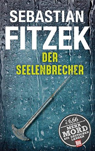 Der Seelenbrecher (BILD am Sonntag Thriller 2017) (BILD am Sonntag Thriller 2017/Mehr Mord aus Deutschen Landen)